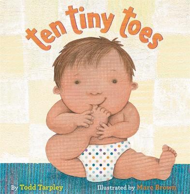 Ten Tiny Toes by Todd Tarpley