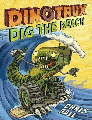 Dinotrux Dig the Beach by Chris Gall