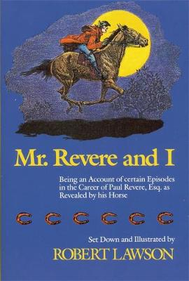 Mr Revere And I by Robert Lawson