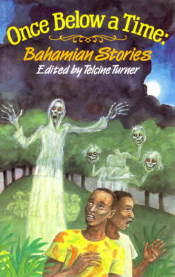 Once Below a Time Bahamian Stories by T. Turner