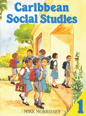 Caribbean Social Studies 1 by Mike Morrissey