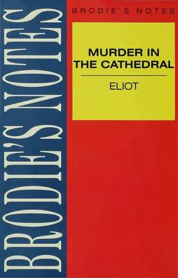 Eliot: Murder in the Cathedral by T. S. Eliot