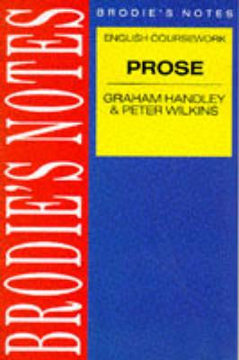 Handley: Prose Prose by Graham Handley, Peter Wilkins