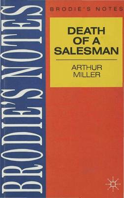Miller: Death of a Salesman by J. B. E. Turner