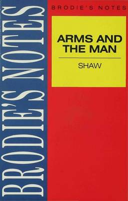 Shaw: Arms and the Man by Norman T. Carrington