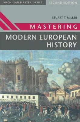 Mastering Modern European History by Stuart Miller