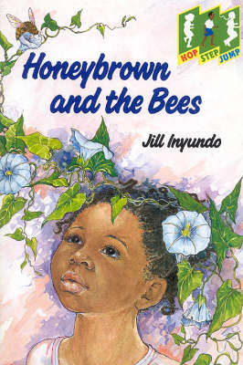 Honeybrown and the Bees by Jill Inyundo