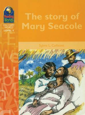 The Story of Mary Secole by Sylvia Collicott