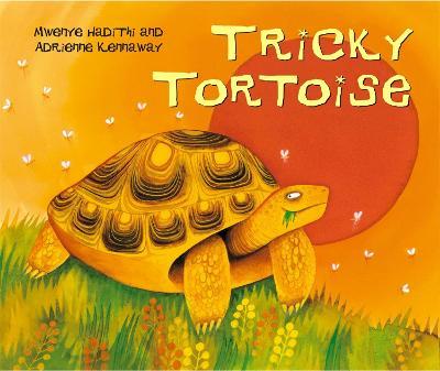 African Animal Tales: Tricky Tortoise by Mwenye Hadithi