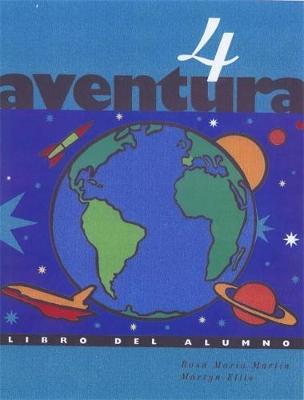 Aventura 4: Pupil's Book by Rosa Maria Martin, Rosa Martin, Martyn Ellis