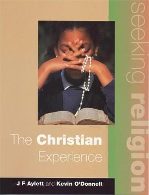 Seeking Religion: The Christian Experience 2nd Ed by John F. Aylett, Kevin O'Donnell