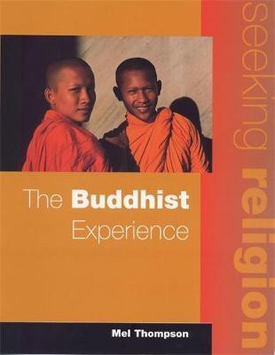 Seeking Religion: The Buddhist Experience 2nd Ed by Mel Thompson