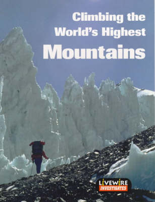 Livewire Investigates Climbing the World's Highest Mountains by Henry Billings, Melissa Billings