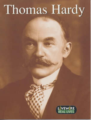 Livewire Real Lives Thomas Hardy by Peter Leigh
