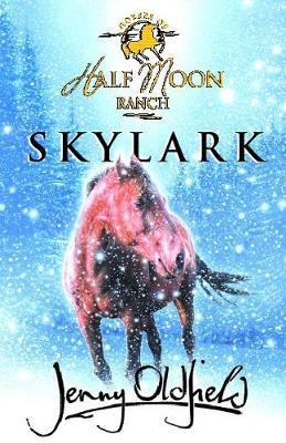 Horses of Half Moon Ranch: Skylark Book 17 by Jenny Oldfield