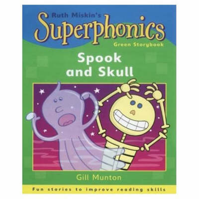 Superphonics: Green Storybook: Spook and Skull by Gill Munton