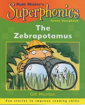 Superphonics: Green Storybook: The Zebrapotamus by Gill Munton