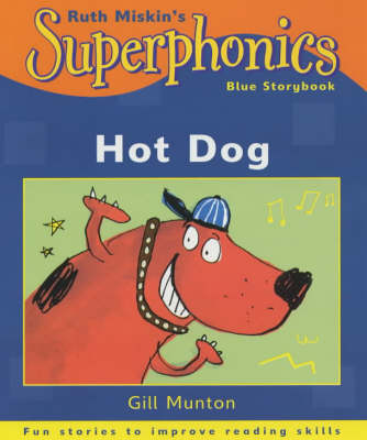 Superphonics: Blue Storybook: Hot Dog! by Gill Munton