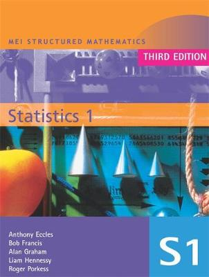 MEI Statistics 1 3rd Edition by Roger Porkess, Alan Graham, Liam Hennessey, Anthony Eccles