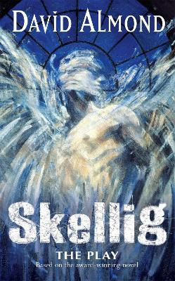 Skellig A Play For Children by David Almond