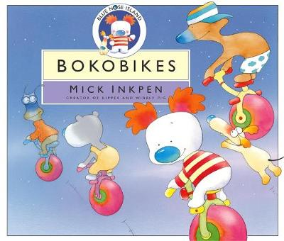 Blue Nose Island: Bokobikes by Mick Inkpen