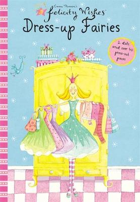 Felicity Wishes: Dress-Up Fairies by Emma Thomson