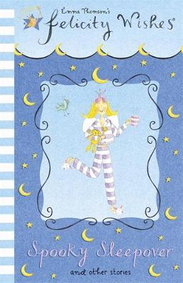 Felicity Wishes: Spooky Sleepover by Emma Thomson, Helen Bailey
