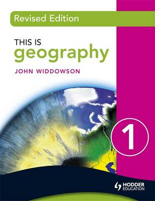 This is Geography 1 Pupil Book - Revised edition by John Widdowson