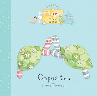 Isabella's Toybox: Opposites Board Book by Emma Thomson