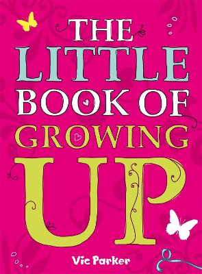 Little Book Of: Little Book of Growing Up by Victoria Parker