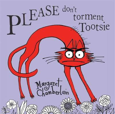 Please Don't Torment Tootsie by Margaret Chamberlain