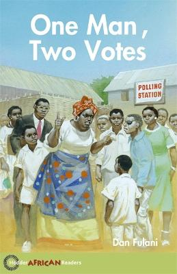 Hodder African Readers: One Man, Two Votes by Dan Fulani