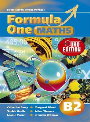 Formula One Maths Euro Edition Pupils Book B2 by Roger Porkess