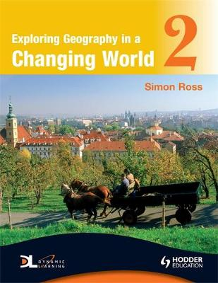 Exploring Geography in a Changing World PB2 by Simon Ross