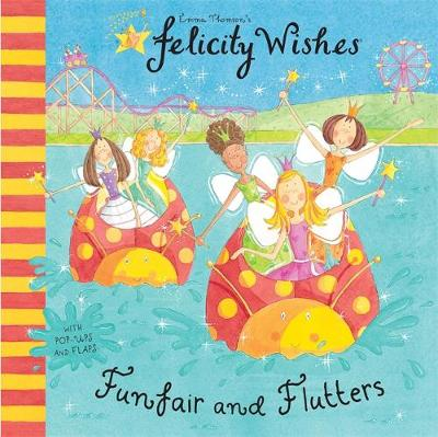 Felicity Wishes: Funfair and Flutters by Emma Thomson