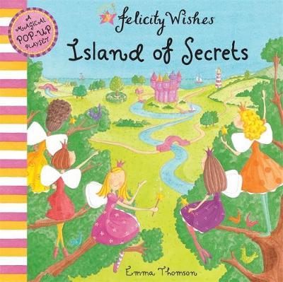 Felicity Wishes: Island of Secrets by Emma Thomson