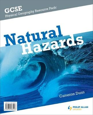GCSE Physical Geography: Natural Hazards Resource Pack (+CD) by Cameron Dunn
