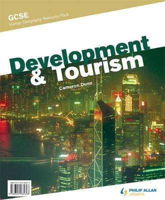 GCSE Human Geography: Development & Tourism Resource Pack (+ CD) by Cameron Dunn