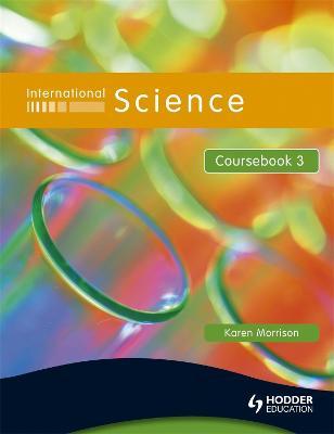 International Science Coursebook 3 by Karen Morrison