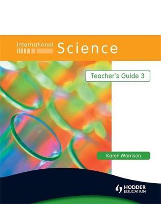 International Science Teacher's Guide 3 by Karen Morrison