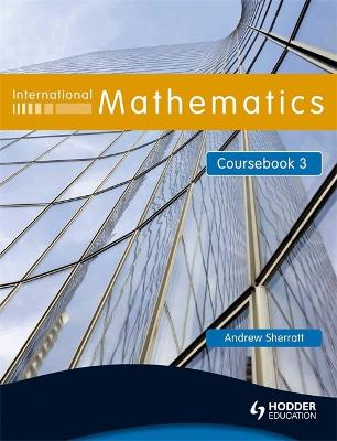 International Mathematics Coursebook 3 by Andrew Sherratt