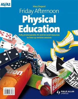 Friday Afternoon PE/Sports Studies A-Level Resource Pack (+CD) by Lady Mary Shepherd