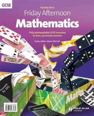 Friday Afternoon Mathematics GCSE Resource Pack (+CD) by Pamela Yems