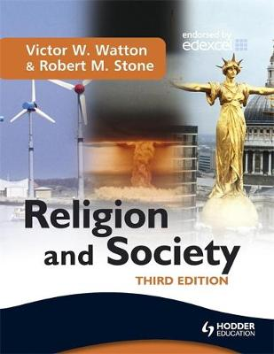 Religion and Society Third Edition by Victor W. Watton, Robert M. Stone