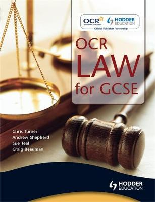 OCR Law for GCSE by Andrew Shepherd, Sue Teal, Craig Beauman, Chris Turner