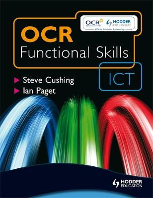 OCR Functional Skills ICT - Student Book by Steve Cushing, Ian Paget