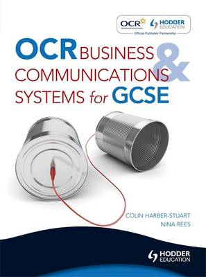 OCR Business & Communications Systems for GCSE by Colin Harber-Stuart, Nina Rees