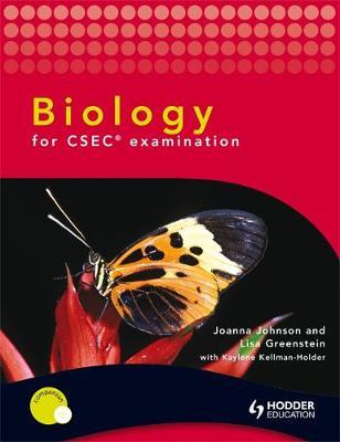 Biology for CSEC examination + CD by Kaylene Kellman-Holder, Joanna George-Johnson, Lisa Greenstein