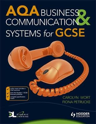 AQA Business & Communication Systems for GCSE by Fiona Petrucke, Carolyn Wort