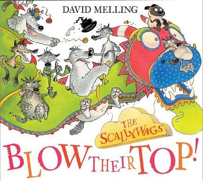 The Scallywags Blow Their Top! by David Melling